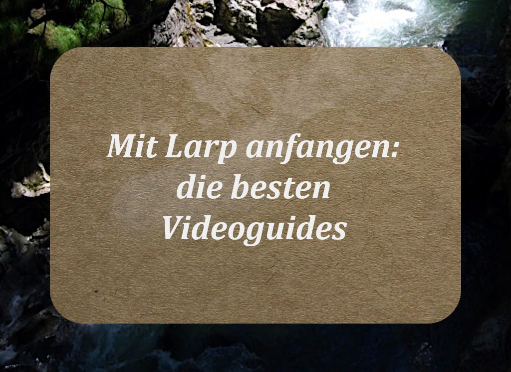 Howto Larp Anfänger: die ultimativen Video-Guides